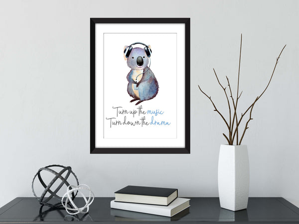 Turn Up The Music Turn Down The Drama -  Unframed Koala Print