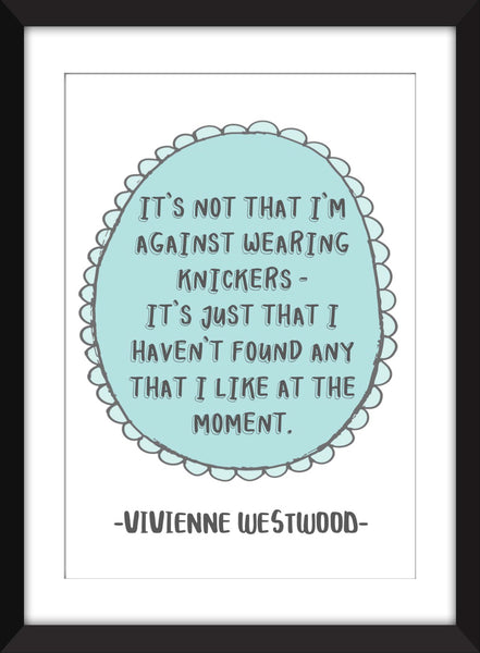 "Vivienne Westwood ""Knickers"" Quote - Unframed Print"