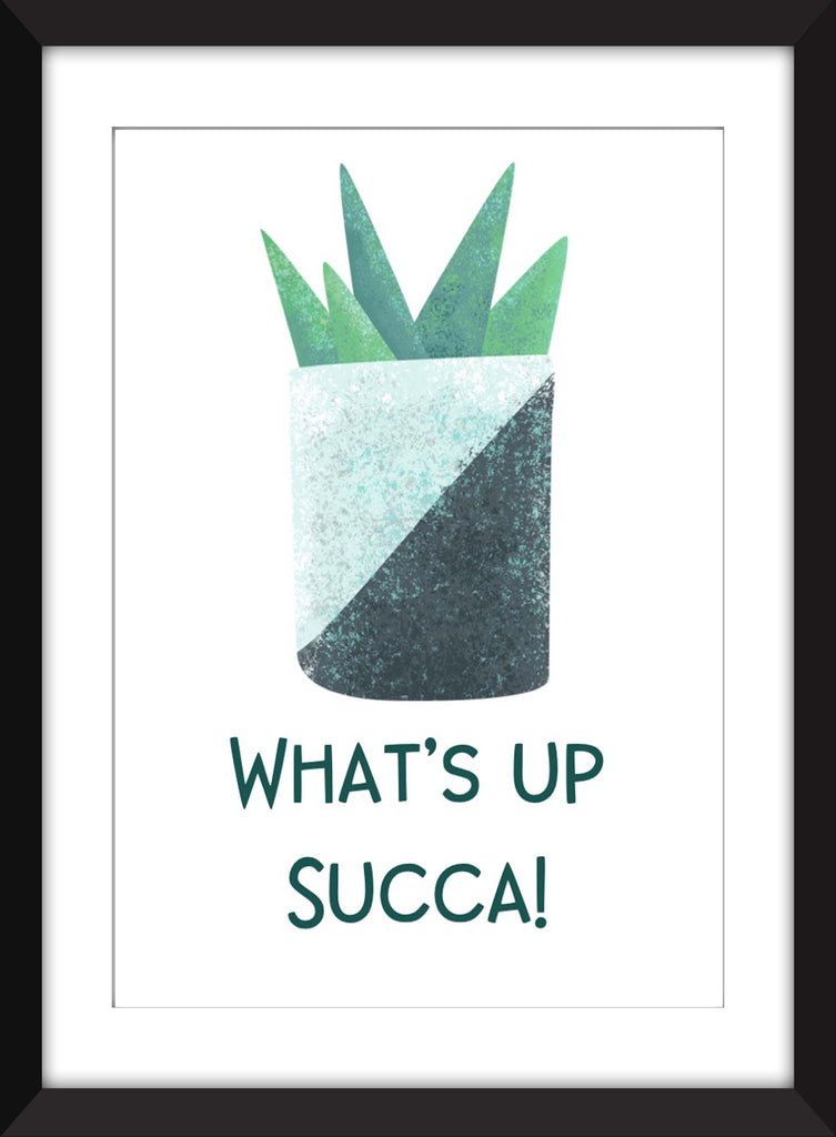 What's Up Succa! - Unframed Succulent Plant Print