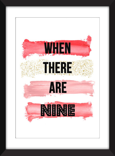Ruth Bader Ginsburg - When There Are Nine - Unframed Feminist Print