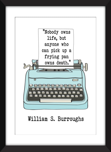 "William S. Burroughs ""Nobody Owns Life"" Quote - Unframed Literary Print"