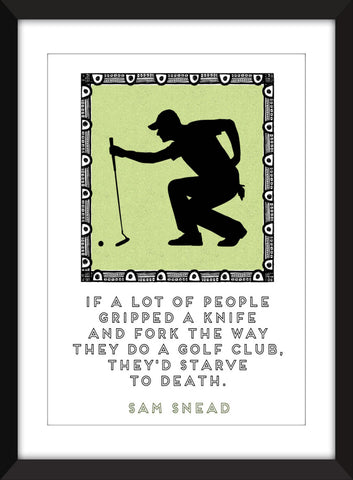 Sam Snead Golf Grip Quote - Unframed Print