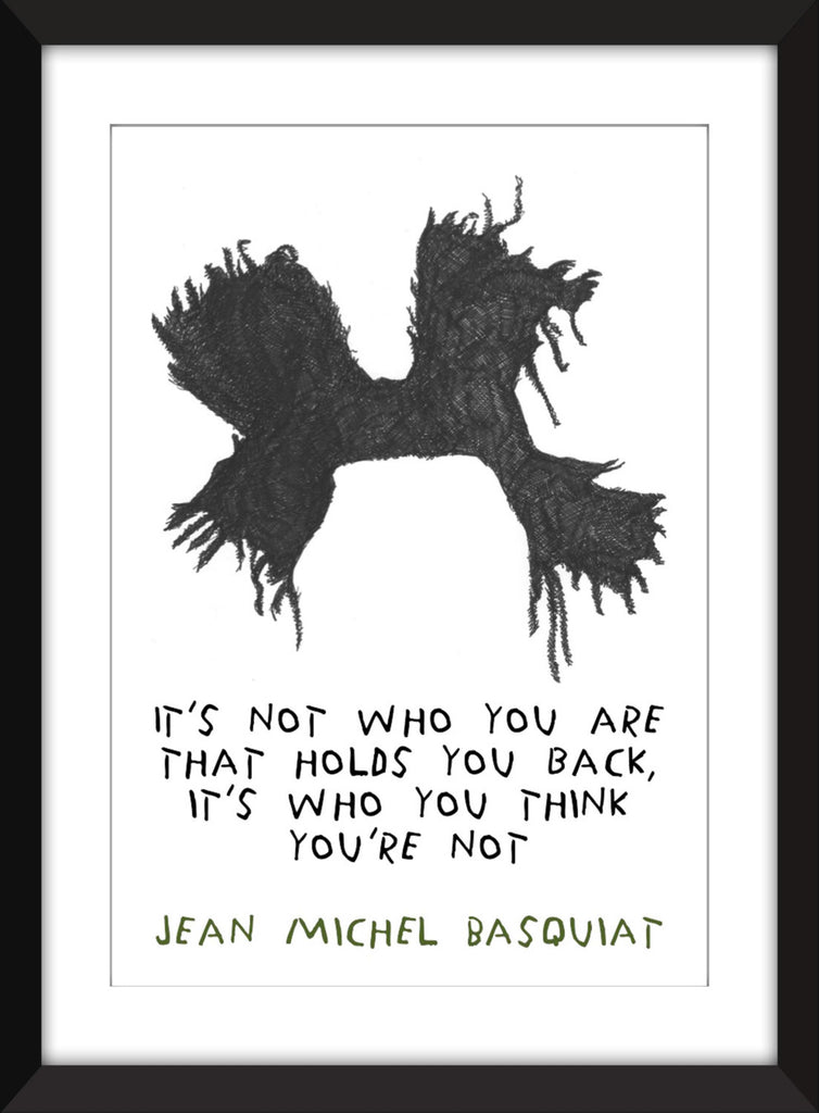 Jean-Michel Basquiat Not Who You Are Quote -  Unframed Print