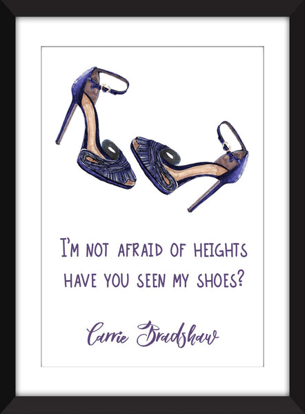 Carrie Bradshaw Afraid of Heights Quote - Unframed Print