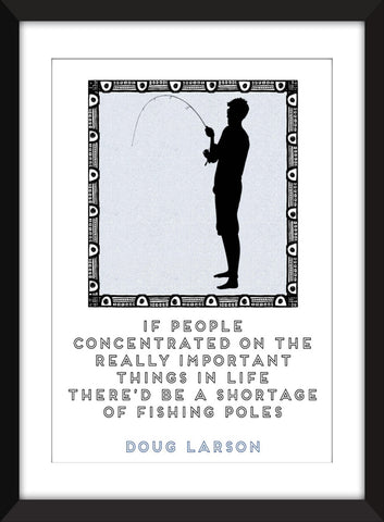 Doug Larson Fishing Quote - Unframed Print