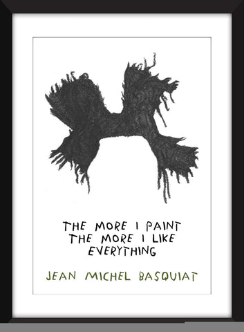 Jean-Michel Basquiat The More I Paint Quote - Unframed Print