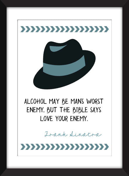 Frank Sinatra Alcohol Quote - Unframed Print