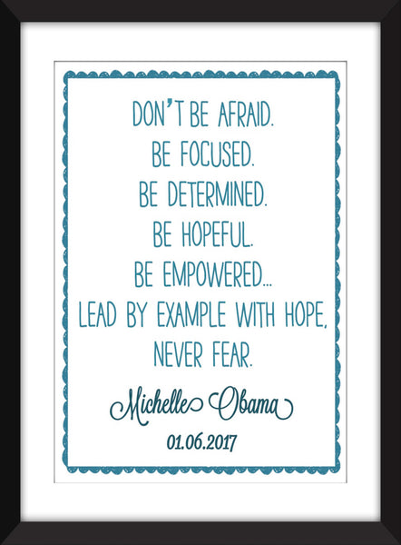 "Michelle Obama ""Don't Be Afraid"" Quote - Unframed Print"