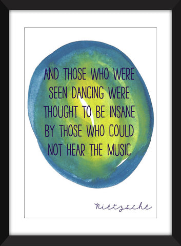 "Nietzsche ""And Those Who Were Seen Dancing"" Quote - Unframed Print"