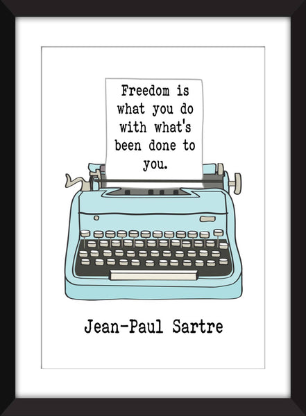 Jean-Paul Sartre Freedom Quote - Unframed Print