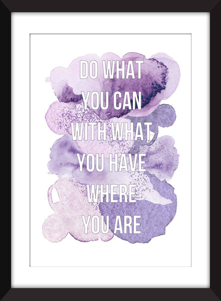 "Theodore Roosevelt ""Do What You Can"" Quote - Unframed Print"