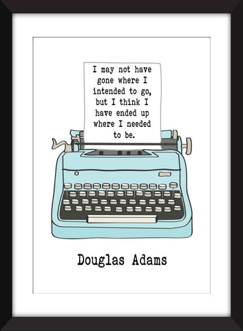 Douglas Adams I May Not Have Gone Quote - Unframed Print