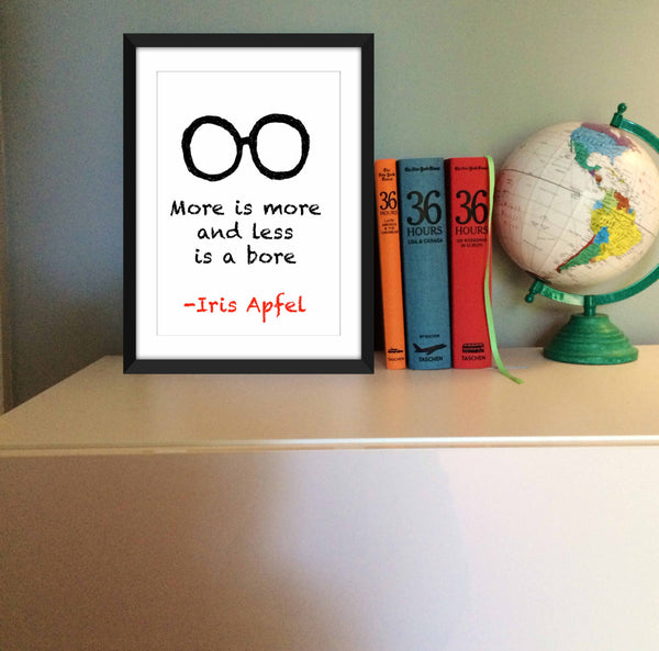 "Iris Apfel ""More is More"" Quote - Unframed Print"