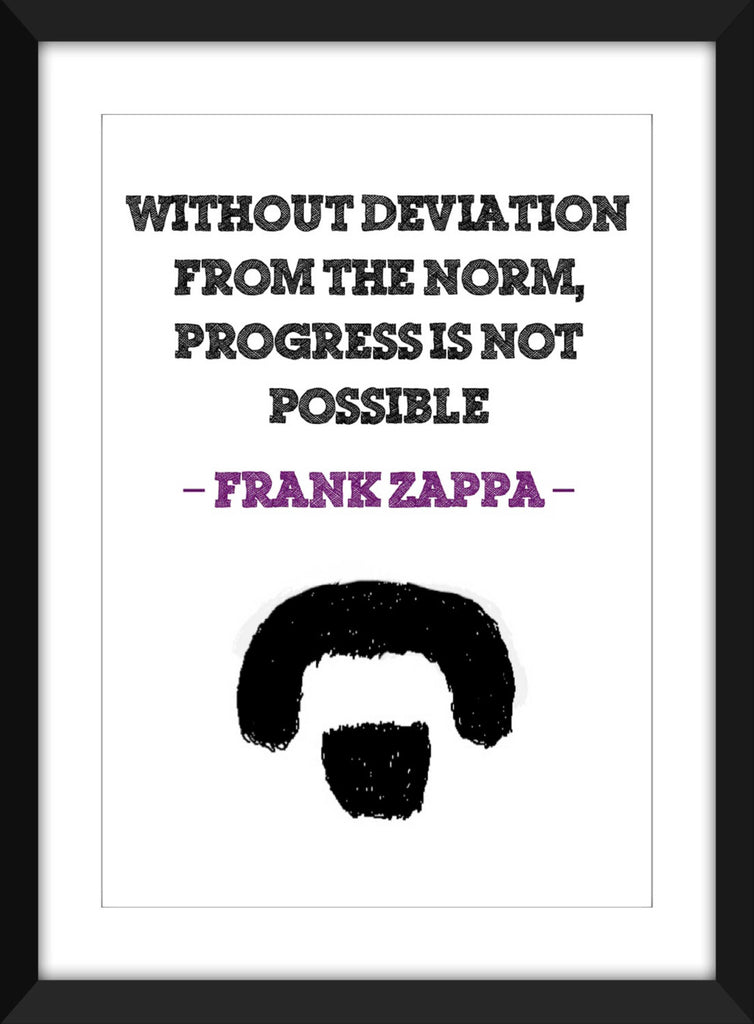 "Frank Zappa ""Deviation From the Norm"" Quote - Unframed Print"
