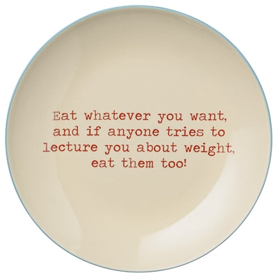 Eat Whatever You Want Plate