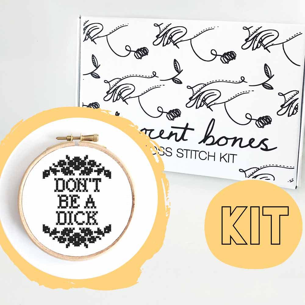 Don't Be A Dick Cross Stitch Kit