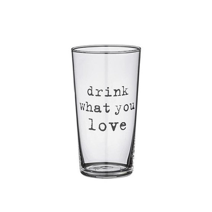 drink what you love glass