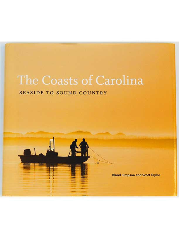 Coasts of the Carolina by Scott Taylor and Bland Simpson