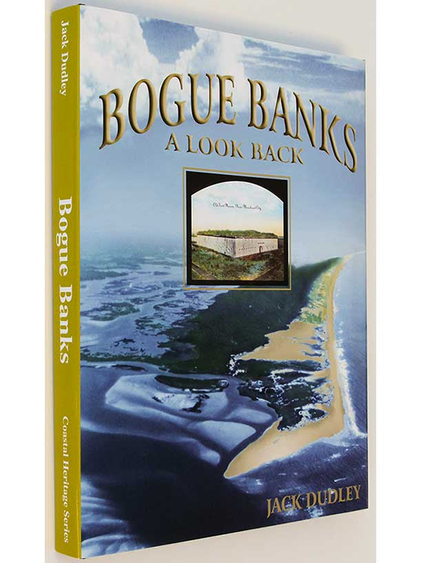 Bogue Banks - A Look Back by Jack Dudley