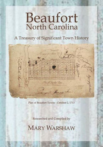 Beaufort, North Carolina, A Treasury of Significant Town History