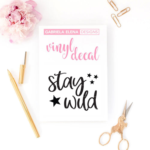 Vinyl Decal // Go Wild // Stay Wild Script