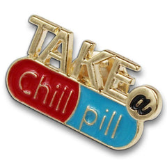 Take a Chill Pill Pin