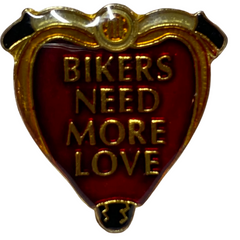 Bikers Need More Love Pin