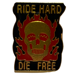 Ride Hard Die Free Pin
