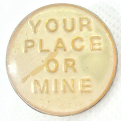 Your Place or Mine Pin