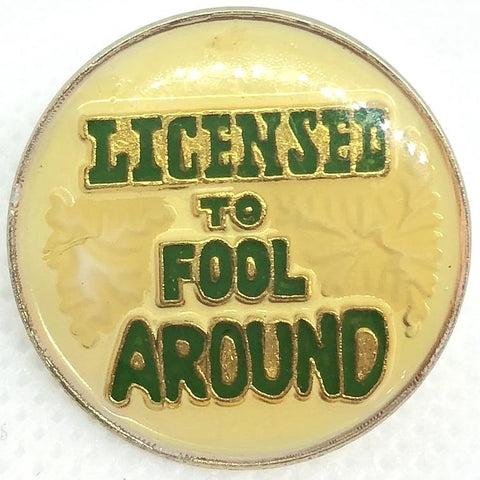Licensed To Fool Around Pin