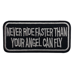Never Ride Faster Than Your Angel Can Fly Patch