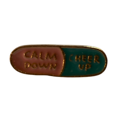 Calm Down Cheer Up Pill Pin