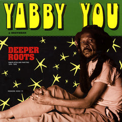 Yabby You & Various ‎– Deeper Roots (Dub Plates And Rarities 1976 - 1978) [Vinyl]