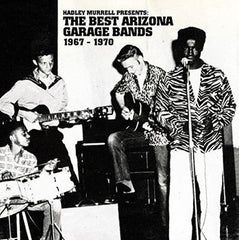 Hadley Murrell Presents: The Best Arizona Garage Bands 1967 - 1970 [Vinyl]