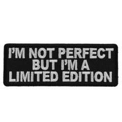 I'm Not Perfect But I'm A Limited Edition Patch