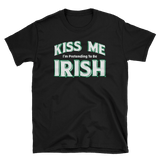 Kiss Me I'm Pretending To Be Irish Shirt