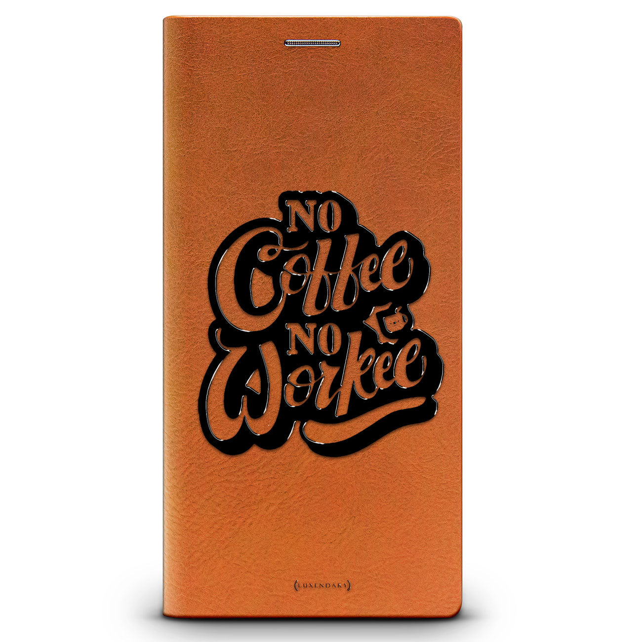 No Coffee No Workee Quote