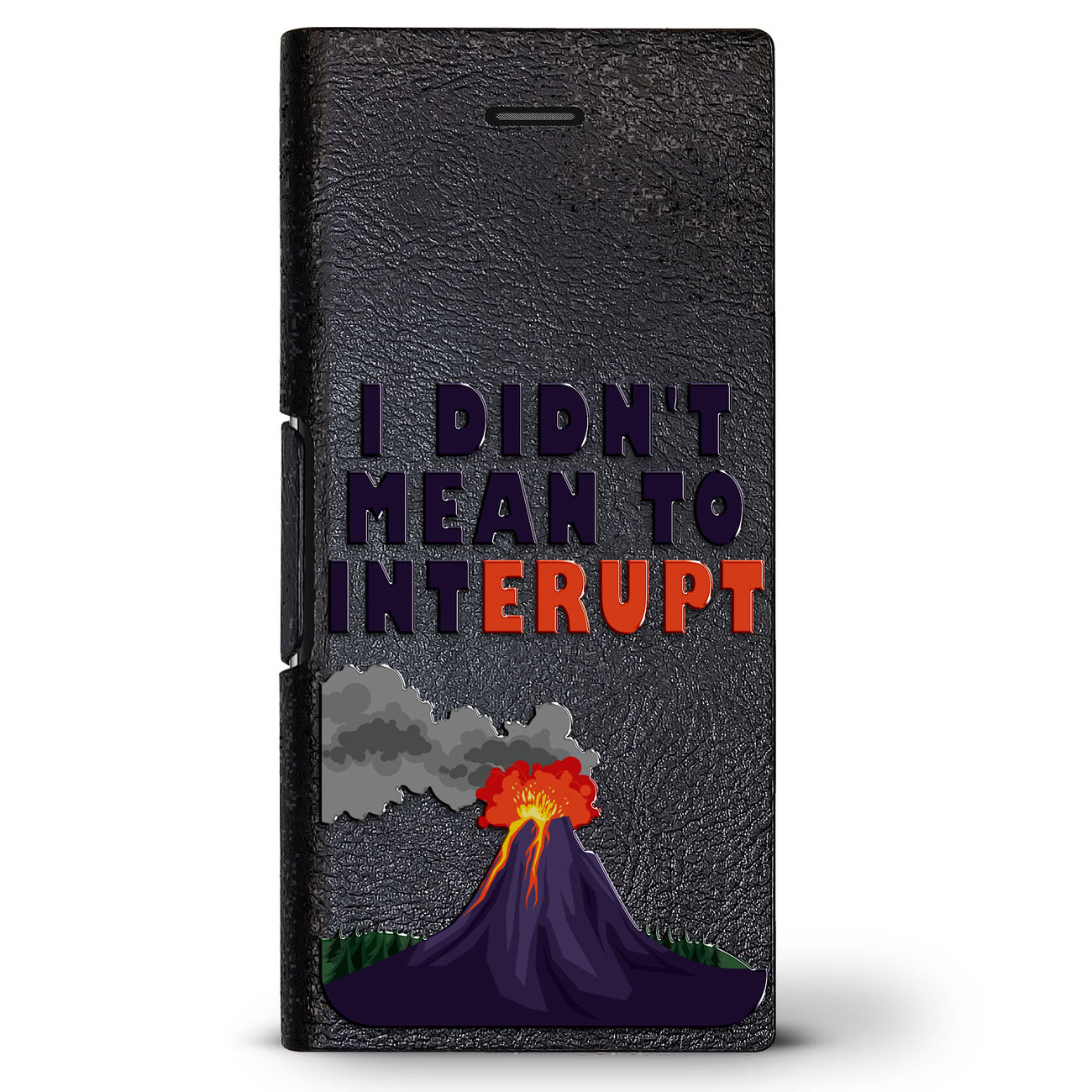 I Didn'T Mean To Interrupt Volcano Quote