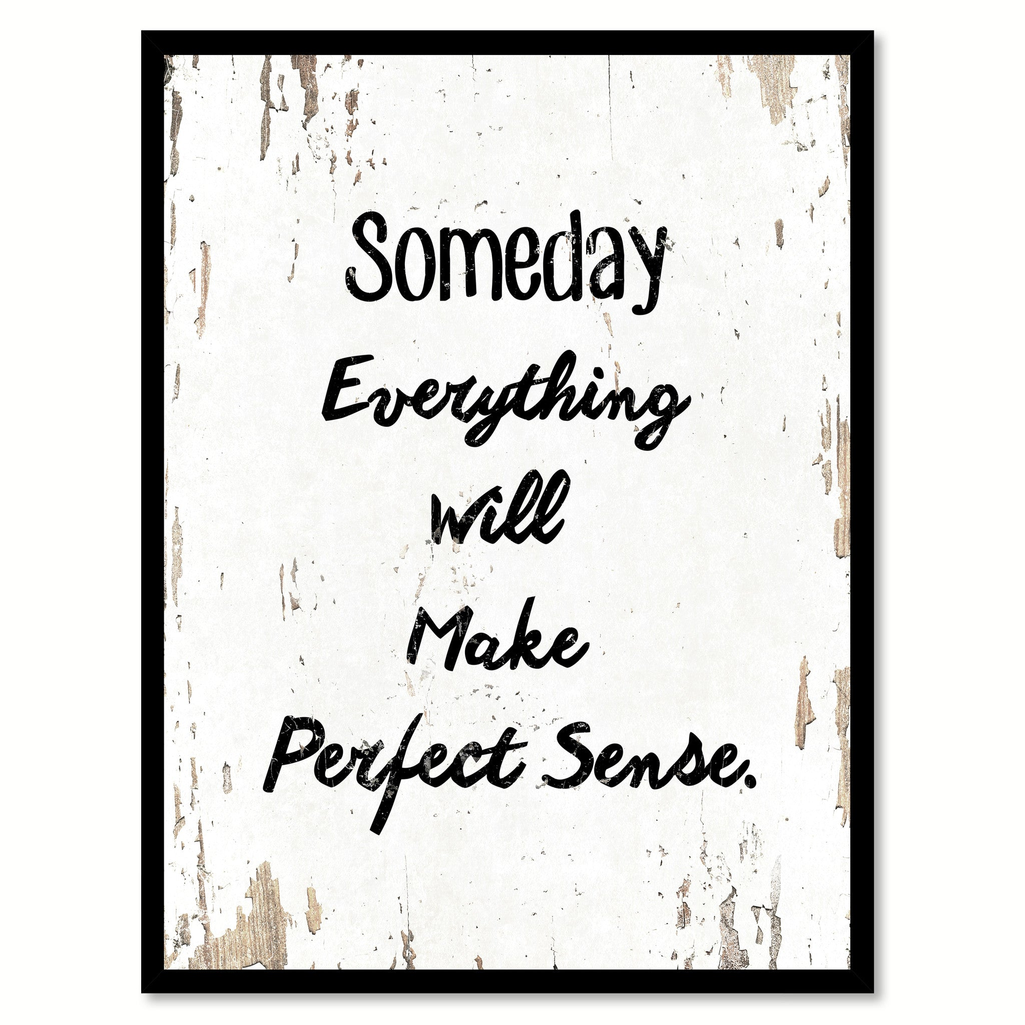 inspirational frames for office. Someday Everything Will Make Perfect Sense Quote Saying Gift Ideas Home Decor Wall Art 111598 Inspirational Frames For Office C