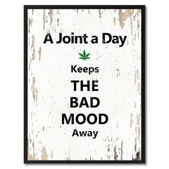 A Joint a day keeps the bad mood away Adult Quote Saying Gift Ideas Home Decor Wall Art