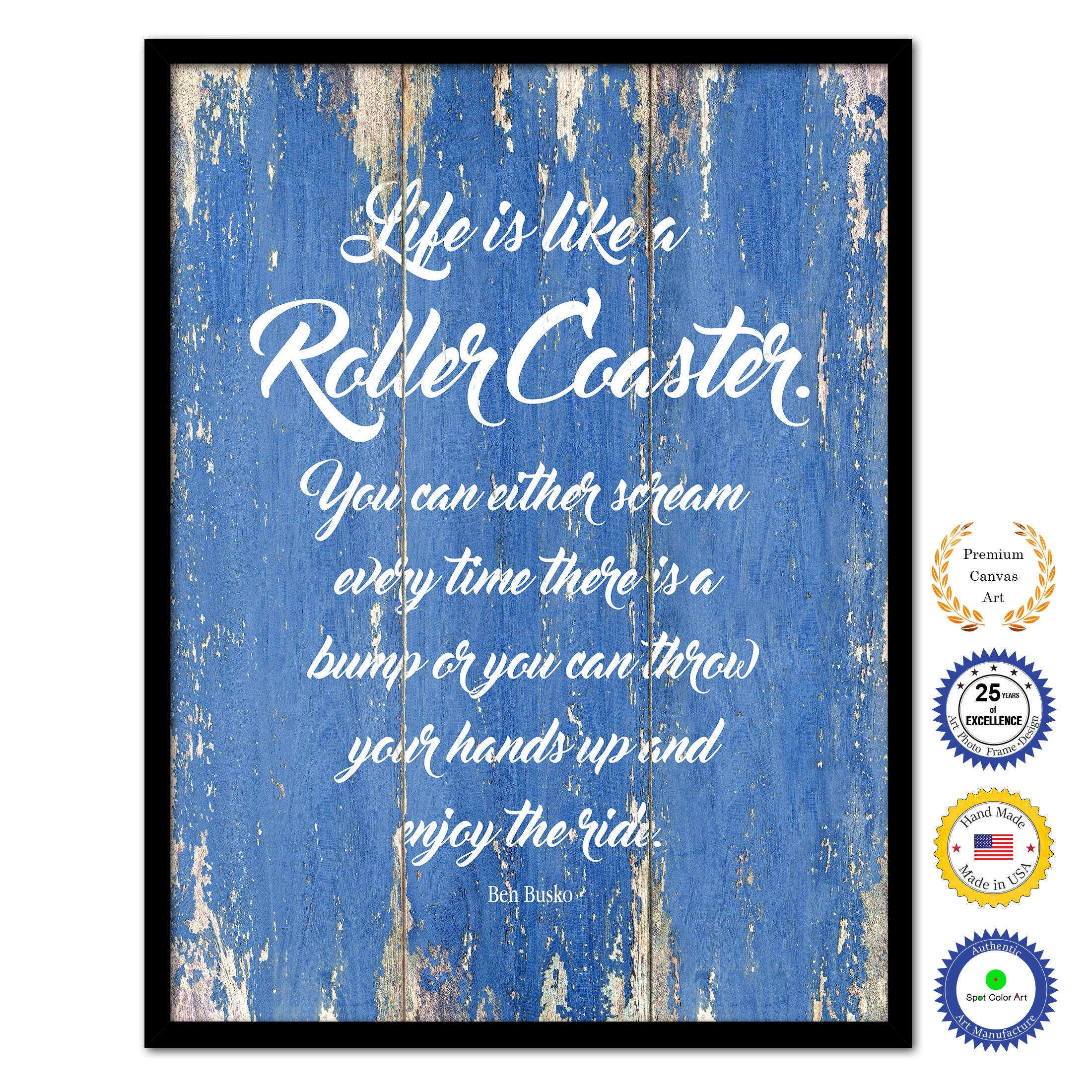 Life Canvas Quote Life Is Like A Roller Coaster Ben Busko Inspirational Quote Saying