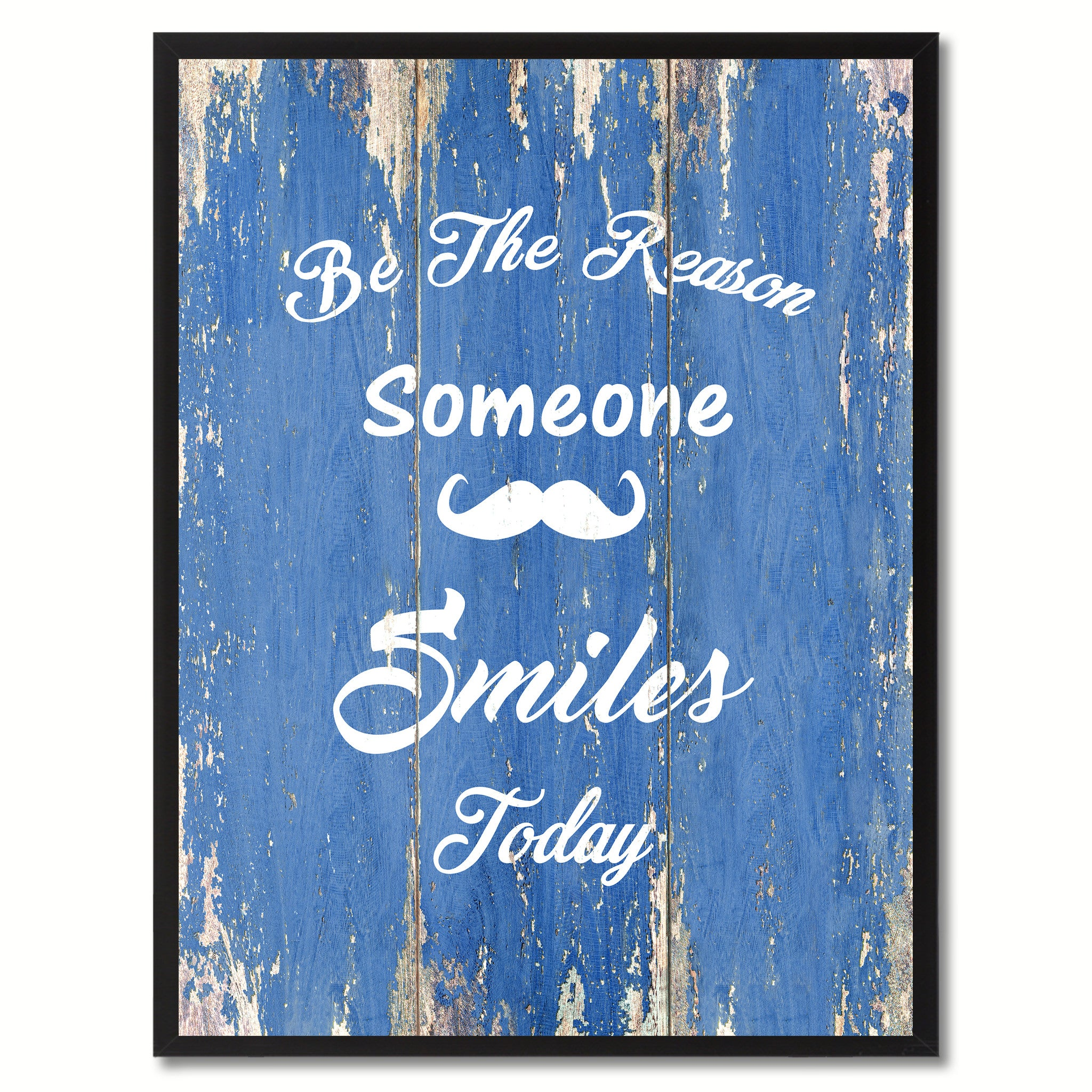 Be the reason someone smiles today Quote Saying Gift Ideas Home Décor Wall Art