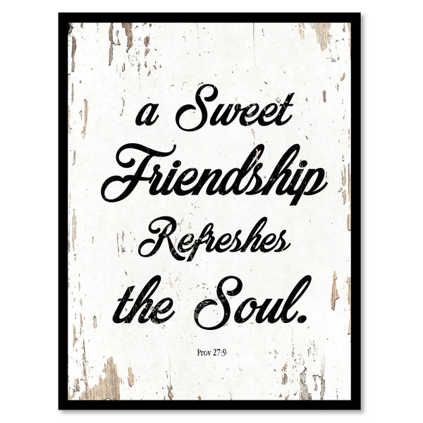 Quotes For Sweet Friend: A Sweet Friendship Refreshes The Soul Proverbs 27:9