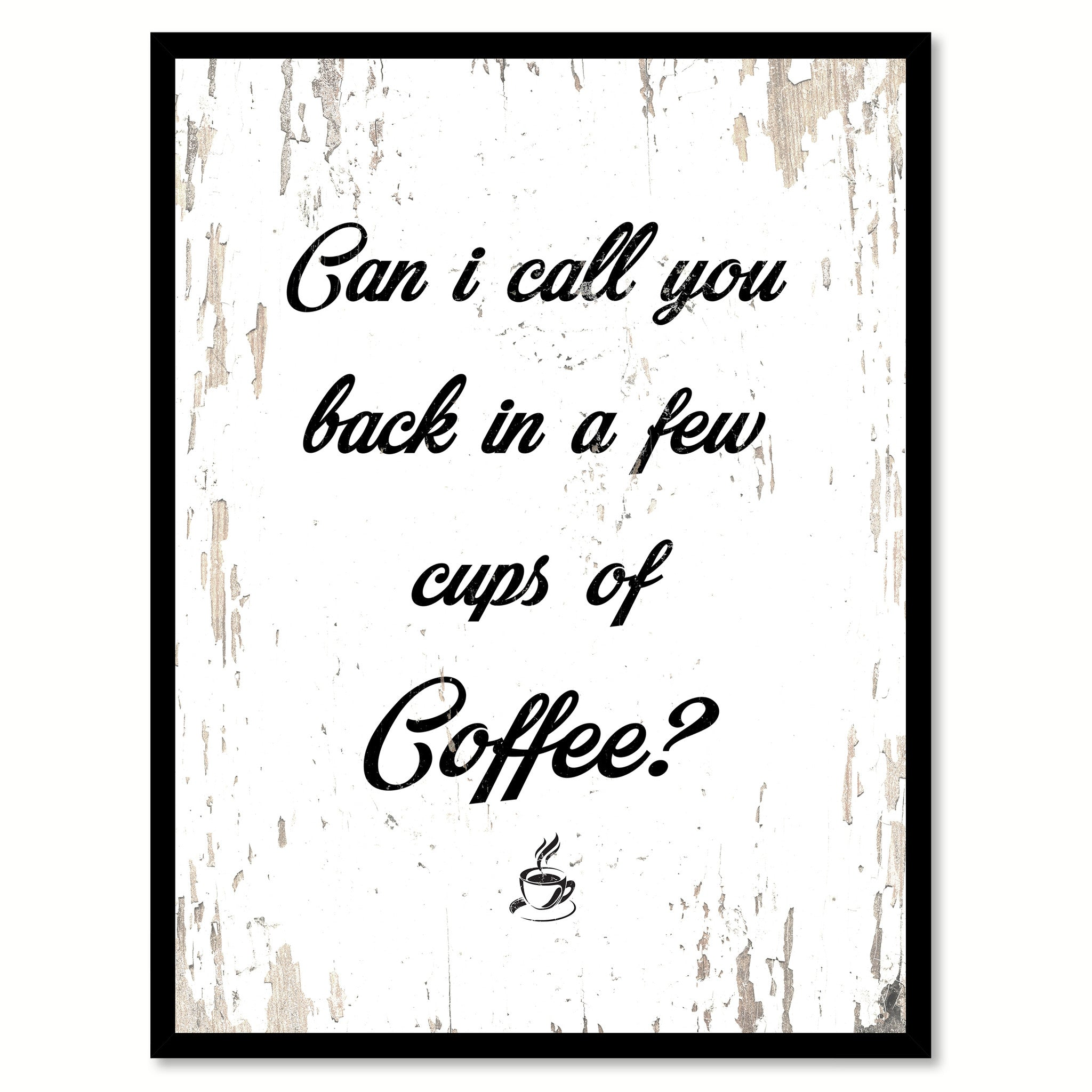 Can I Call You Back In A Few Cups of Coffee Quote Saying Canvas Print with Picture Frame