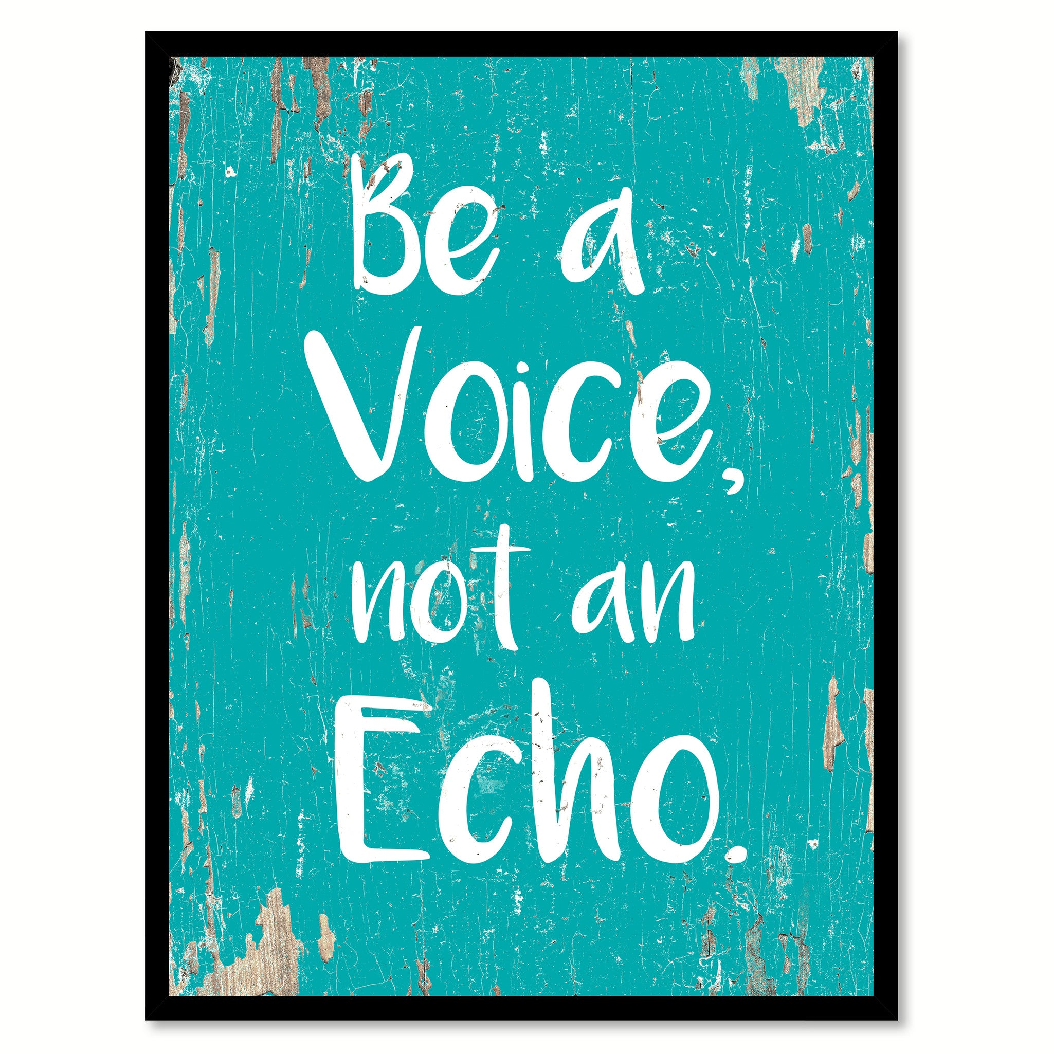 Be A Voice Not An Echo Motivation Quote Saying Home Decor Wall Art Gift Ideas 111679