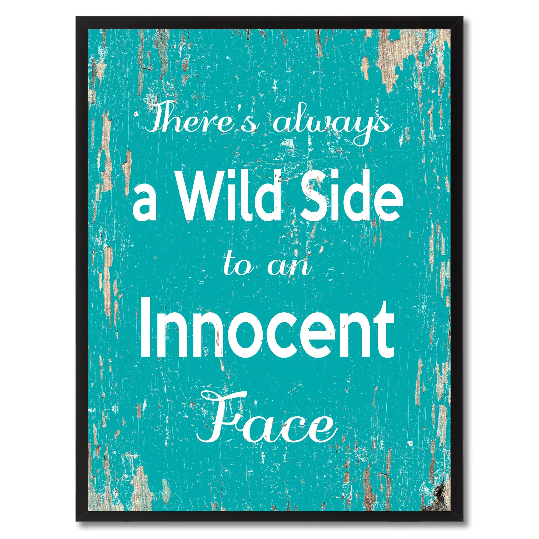 there s always a wild side to an innocent face inspirational