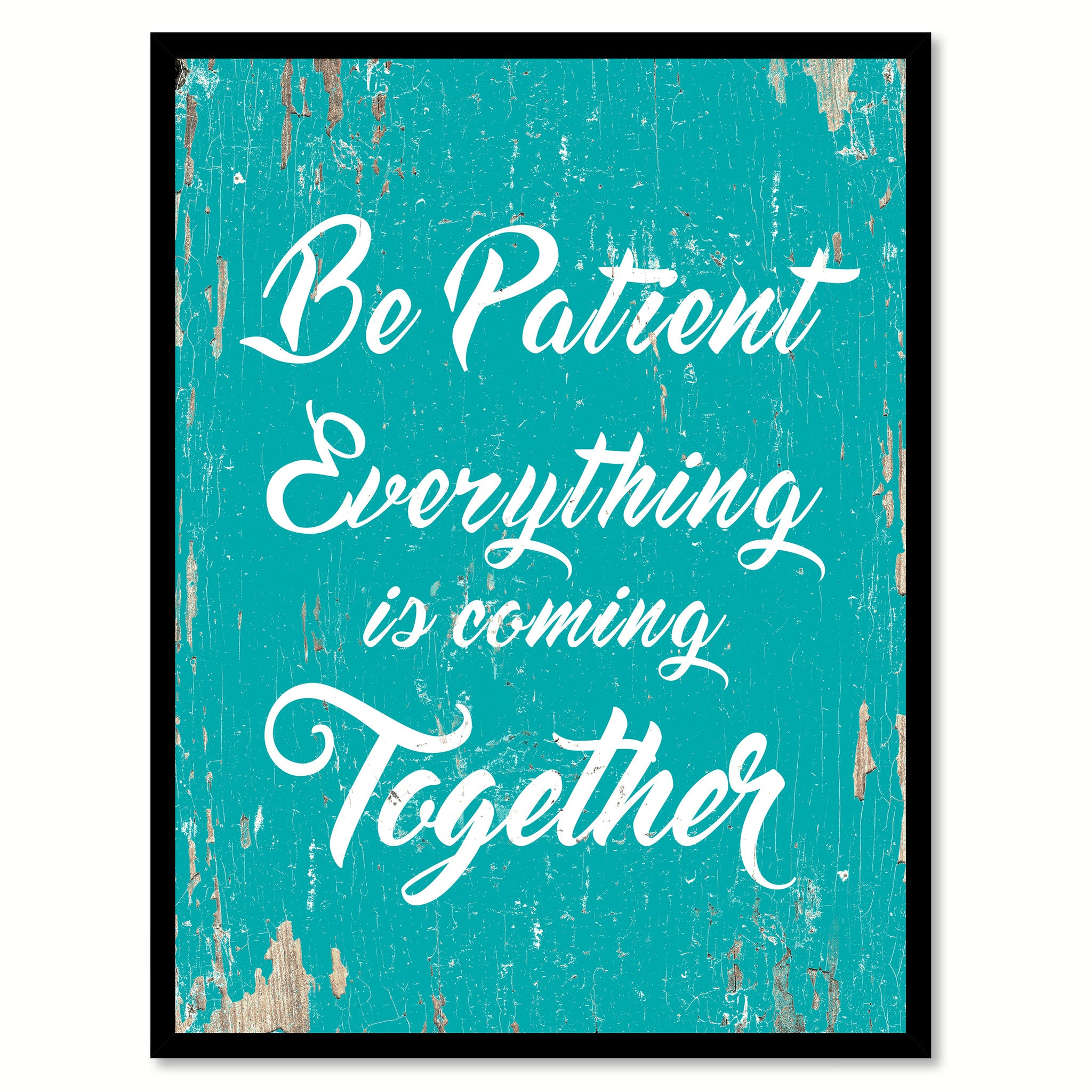 Be Patient Everything Is Coming Together Quote Saying Home Decor Wall Art Gift Ideas 111689