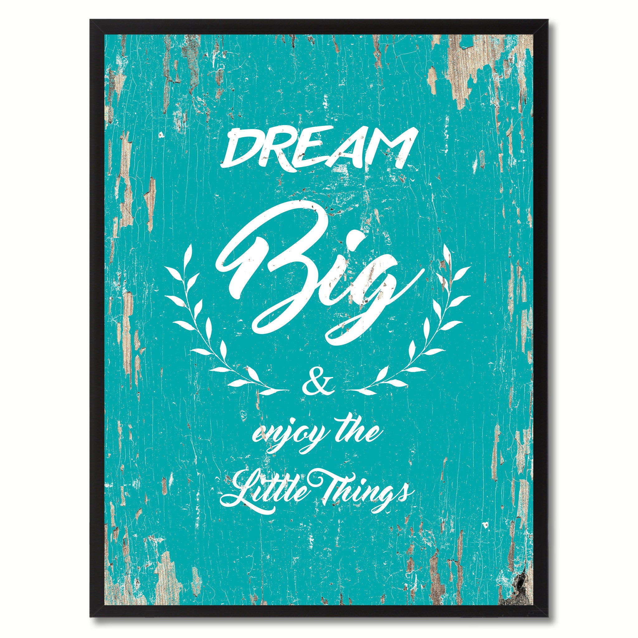 Dream big & enjoy the little things Inspirational Quote Saying Gift Ideas Home Decor Wall Art