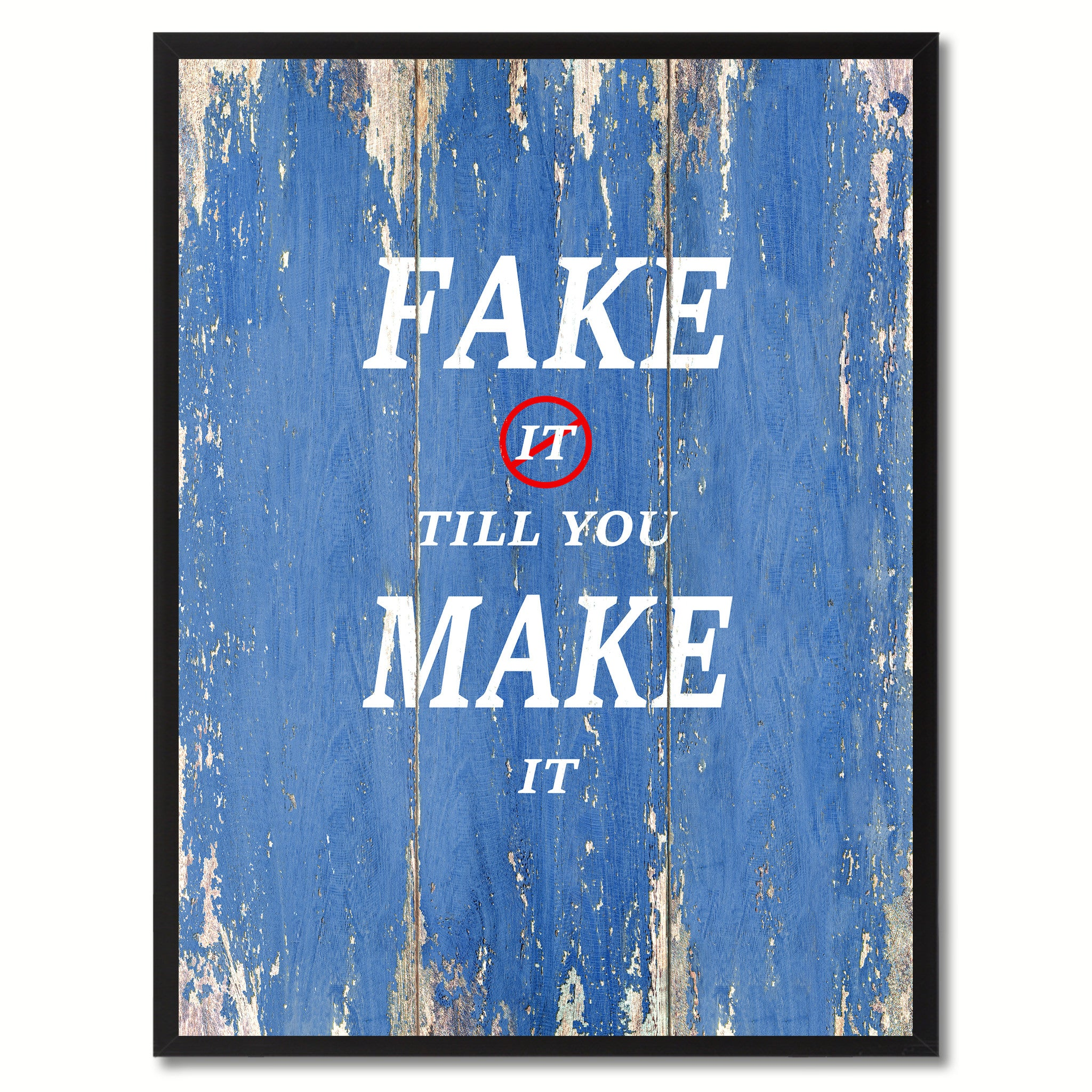 Fake It Till You Make It Saying Canvas Print, Black Picture Frame Home Decor Wall Art Gifts