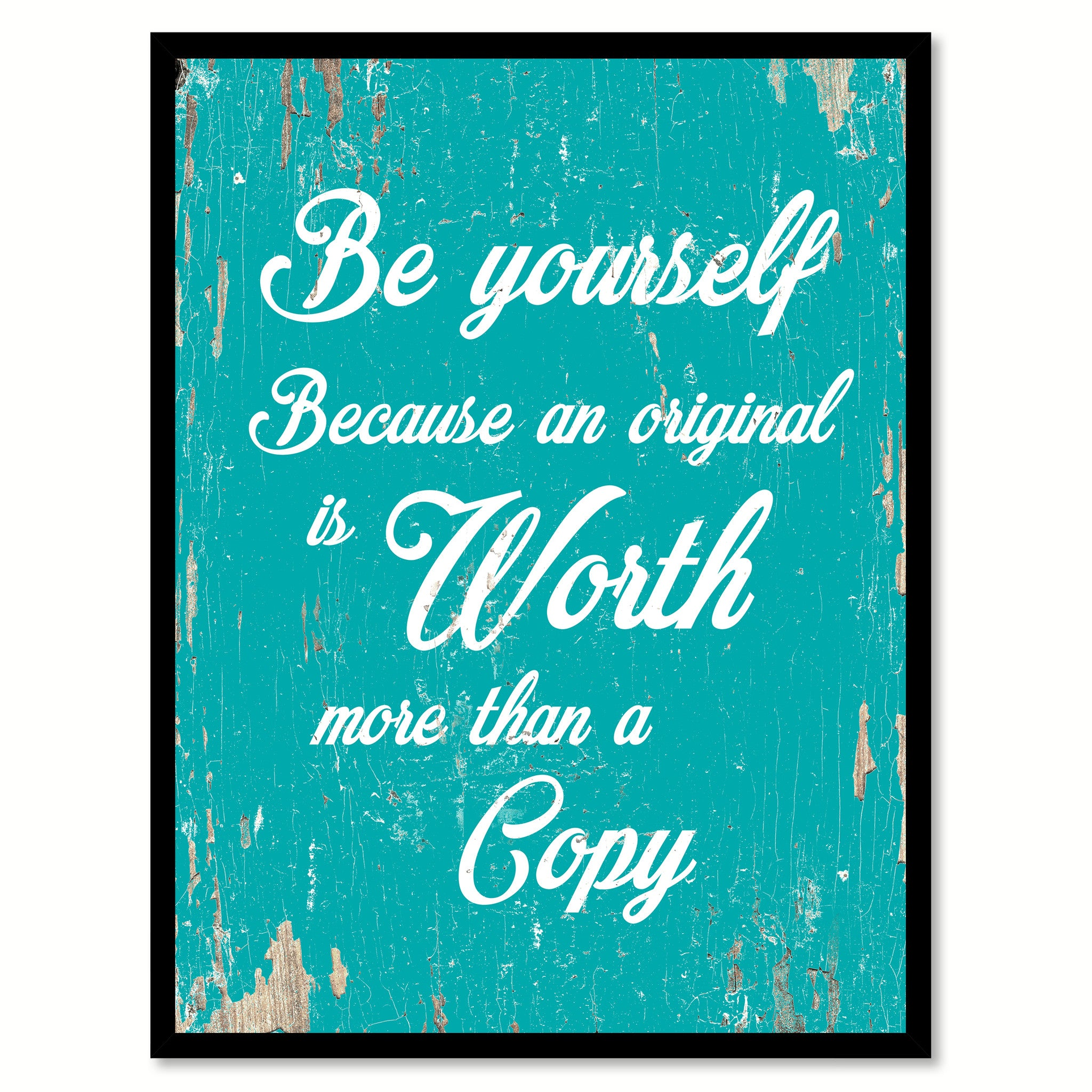 Be Yourself Because An Original Is Worth Quote Saying Home Decor Wall Art Gift Ideas 111693